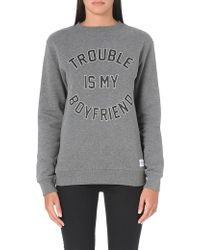 A Question Of - Trouble Is My Boyfriend Sweatshirt - Lyst