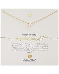 """Dogeared - Will You Be My Bridesmaid?, Small Button White Pearl Necklace, 16"""" - Lyst"""
