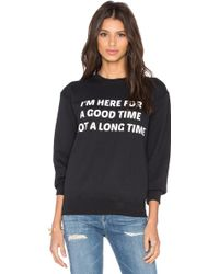 Private Party   I'm Here For A Good Time Not A Long Time Sweatshirt   Lyst