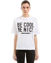 DSquared² - Be Cool Be Nice Cotton Jersey T-shirt - Lyst