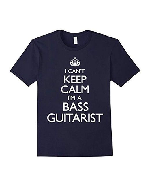 G.H.BASS - Blue Guitarist Can't Keep Calm Funny T-shirt - Lyst